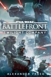'Battlefront: Twilight Company' by Alexander Freed (reviewed by Skuldren)